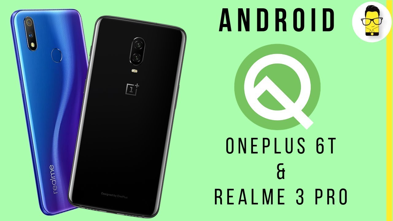Android Q Beta on Realme 3 Pro and OnePlus 6T | Hands-on review and how to  install