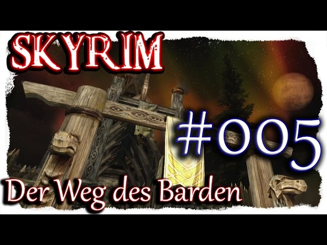 SKYRIM: Der Weg des Barden ▼005▼ Lets Play + 350 Mods  [ deutsch german blind PC HD modded ]