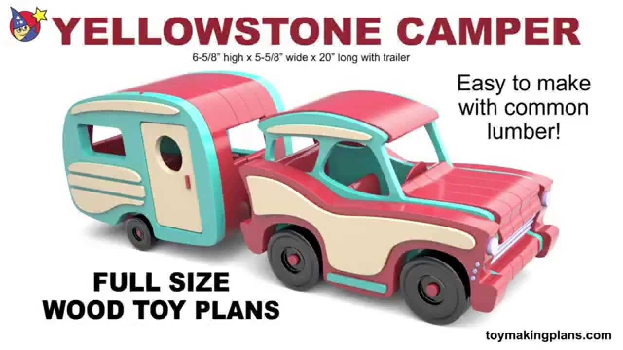 Wood Toy Plans Yellowstone Camper Youtube