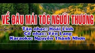 Karaoke tân cổ VỀ ĐÂU MÁI TÓC NGƯỜI THƯƠNG  [Minh Cảnh - Bích Hạnh]