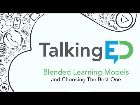 Blended Learning Models and Choosing The Best One