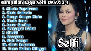 Download lagu Kumpulan Lagu Selfi DA Asia 4 Full Album MP3