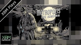 Metropolis Lux Obscura - XBM Plays - Xbox One