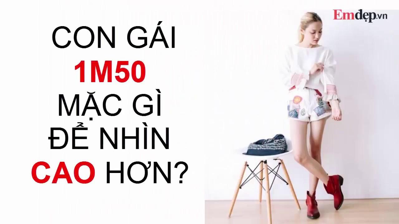 Con gái 1m50, ĐÙI TO CHÂN NGẮN nên MẶC GÌ để nhìn CAO HƠN?