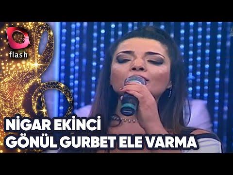 Nigar Ekinci   Gönül Gurbet Ele Varma   26 Şubat 2017