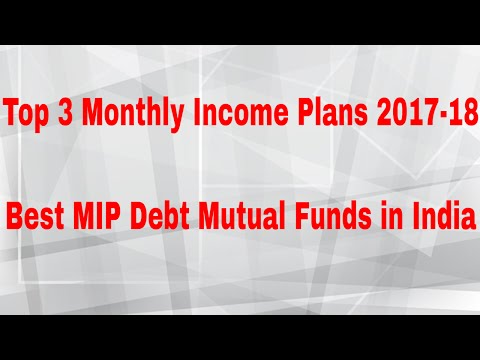 Top 3 Monthly Income Plans 2018 | Best Monthly Income Plan Mutual Funds in India