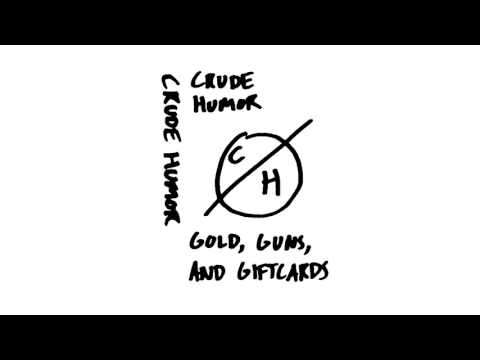 CRUDE HUMOR - Gold, Guns, and Giftcards CS
