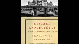 History Book Review: Travels with Herodotus (Vintage International) by Ryszard Kapuscinski, Klara...