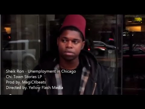 SHEIK RON - UNEMPLOYMENT IN CHICAGO (MUSIC VIDEO)