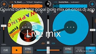 Video Govind Bolo Hare gopal bolo (Dj mix) - Cross Dj app cover download MP3, 3GP, MP4, WEBM, AVI, FLV Agustus 2018