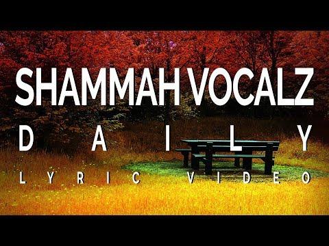Shammah Vocals - Daily Lyric Video [Full HD]