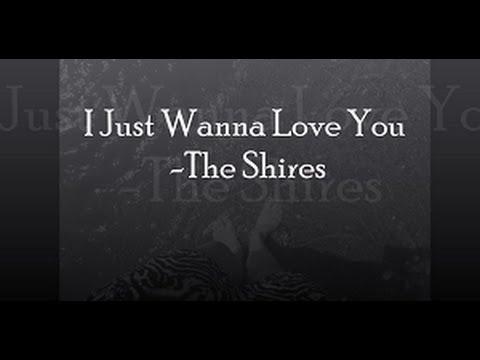 I Just Wanna Love You - The Shires (LYRICS)