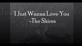 I Just Wanna Love You - The Shires (LYRICS)