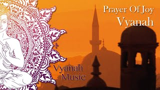 Vyanah - Prayer Of Joy - Indian Secrets