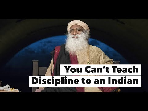 You Can't Teach Discipline To An Indian - Sadhguru