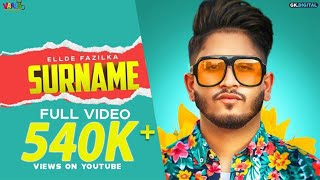 Surname Ellde Fazilka | Latest songs 2019 | New punjabi Songs 2019