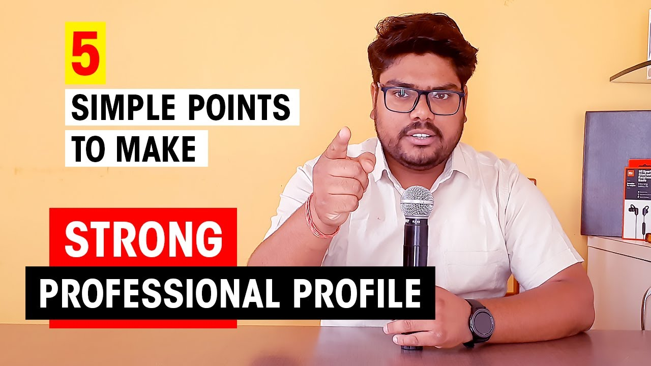 5 Simple Points to Make a Strong And Effective Professional Profile to Get Noticed | HashTag India