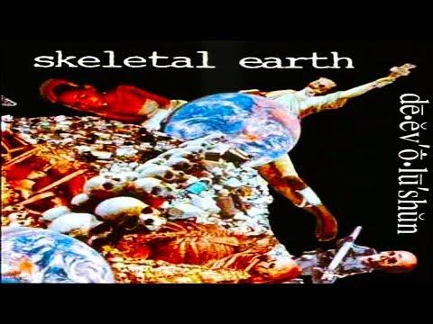 SKELETAL EARTH - De.ev'o.lu'shun [Full-length Album] 1994
