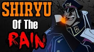 SHIRYU OF THE RAIN - One Piece Discussion