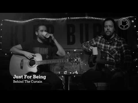 Just For Being - Behind The Curtain (BLACK COFFEE SESSION)