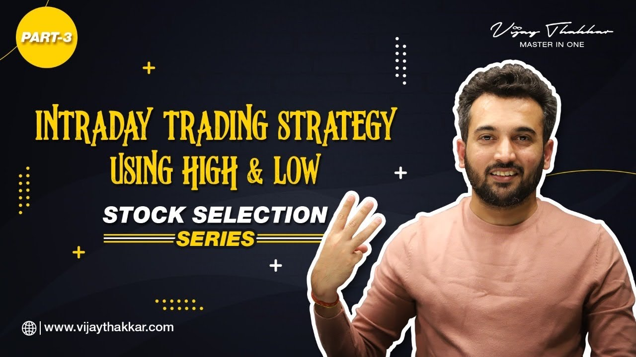 Simple Intraday Strategy | #StockSelection​​ EP - 3 | Vijay Thakkar