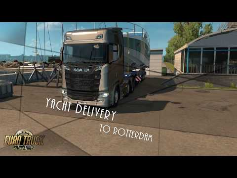 Euro Truck Simulator 2   Yacht Delivery to Rotterdam