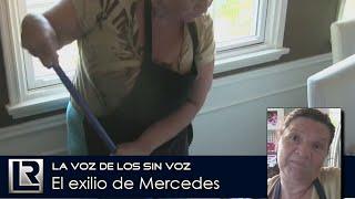 La voz de los sin voz No. 2: El exilio de Mercedes