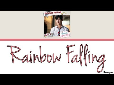 차은우 (ASTRO) Cha Eun Woo – Rainbow Falling Lyrics (My ID Is Gangnam Beauty OST Part 7)