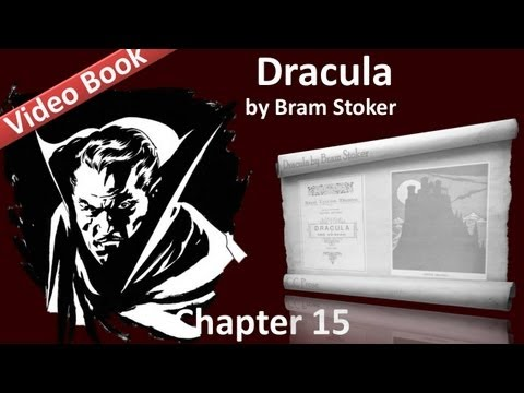 Chapter 15 - Dracula by Bram Stoker - Dr. Seward's Diary