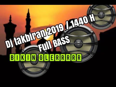DJ Takbiran Full Bass 2019 , Bikin Glerrr Sound Kamu