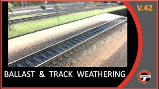 Ballast & Track Weathering....  How I do it
