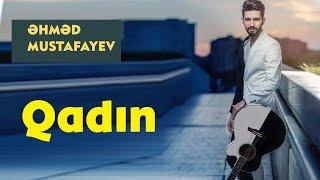 Ahmed Mustafayev - QADIN