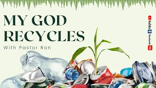 My God Recycles