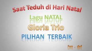 Gloria Trio-   Saat Teduh di Hari Natal