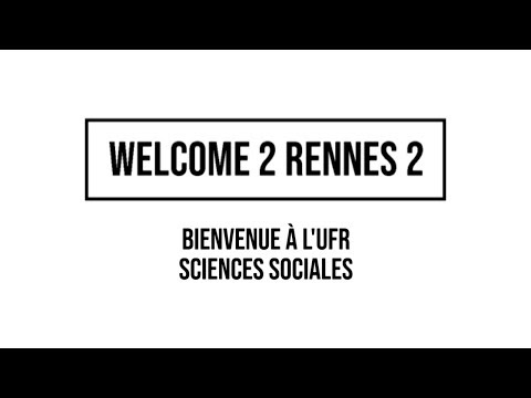 Welcome 2 Rennes 2 - L'UFR Sciences Sociales