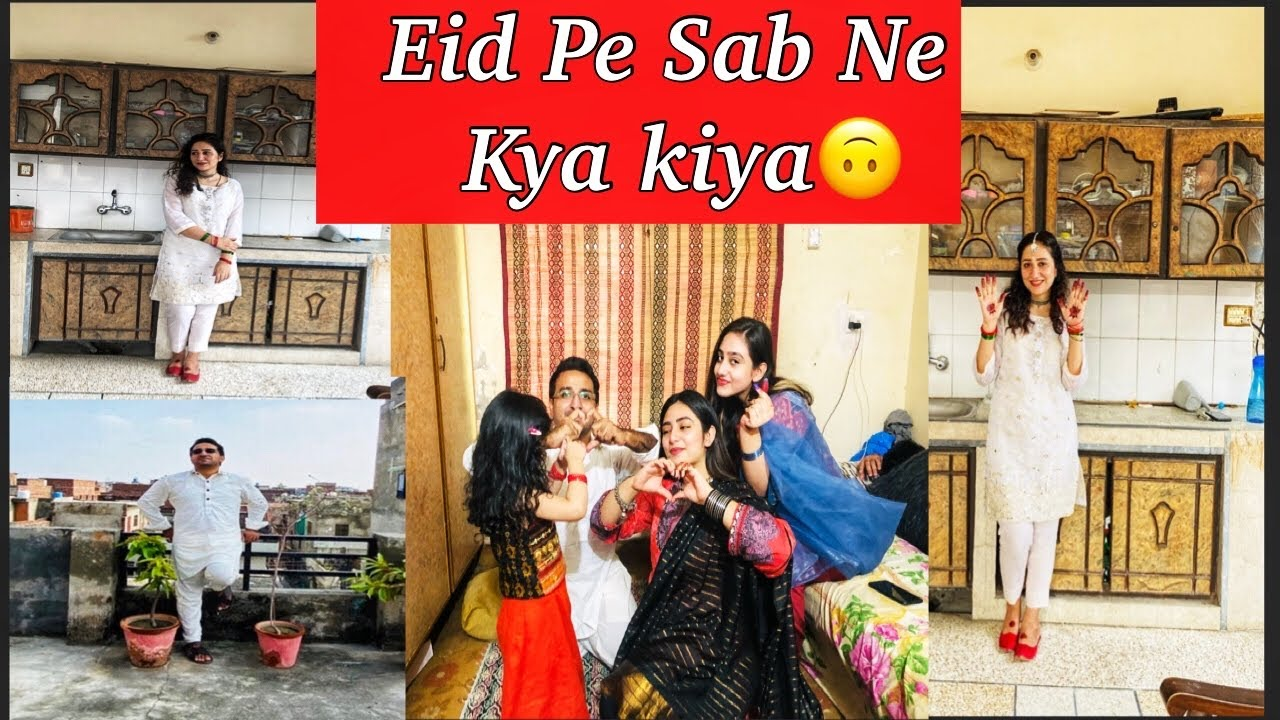 Eid Pe Sab Ne Kya Kiya | Eid Mubarak |Vlog#105.