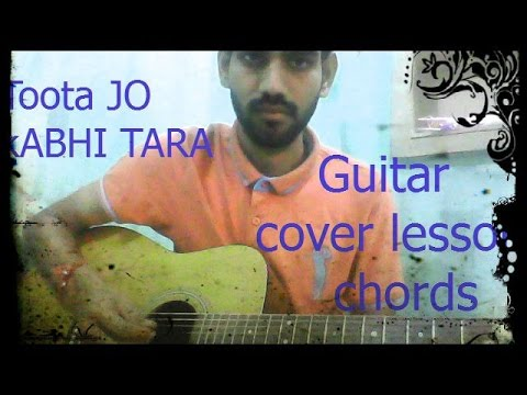 Toota Jo Kabhi Tara - GUITAR COVER LESSON AND CHORDS- ATIF ASLAM ,TIGER SHROFF , JACQUELINE