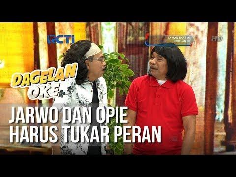 Dagelan OK - Jarwo dan Opie Harus Tukar Peran (full) [19 Februari 2019]