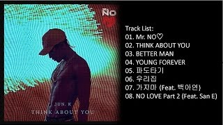 [Full Album] JUN. K (준케이) - Mr. NO♡ Mini Album jun.k 検索動画 4