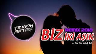 Ersay Üner - Biz İki Aşık (Tevfik Aktaş Remix 2018) Video