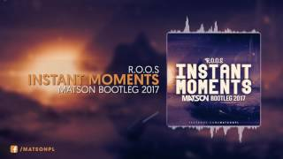 R.O.O.S - INSTANT MOMENTS (Matson Bootleg 2017) + DOWNLOAD