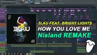 3LAU Feat. Bright Lights - How You Love Me [FL Studio Remake + FREE FLP]