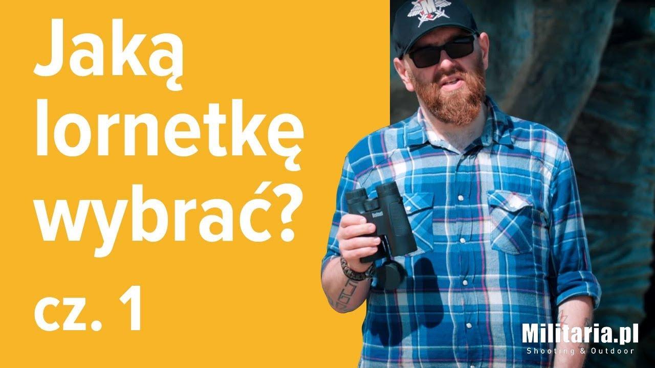 04b0b5bbbdf5e9 Lornetki - jaką wybrać, za co płacimy - FAQ - Porady Militaria.pl