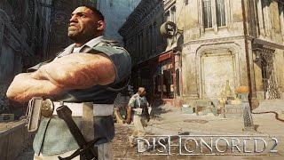 """Dishonored 2 - видео игрового процесса """"Отчаянные Невидимки"""""""