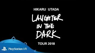 Hikaru Utada | Laughter in the Dark Tour 2018 | PSVR