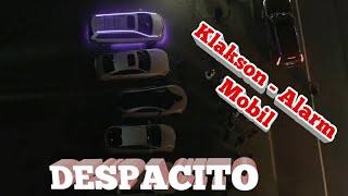 DESPACITO ALARM / KLAKSON MOBIL