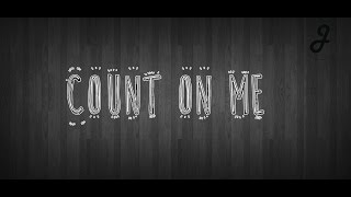 Count On me - Bruno mars. (Letra/Lyric).