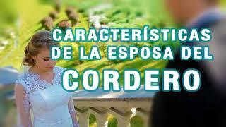 GENESIS 24 - CARACTERISTICAS DE LA ESPOSA DEL CORDERO
