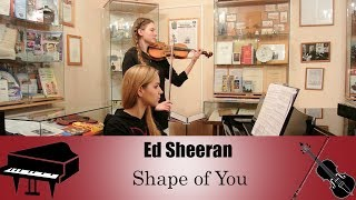 Ed Sheeran - Shape of You | violin and piano cover