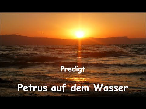 predigt petrus auf dem wasser youtube. Black Bedroom Furniture Sets. Home Design Ideas
